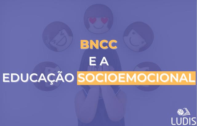 BNCC e a Educação Socioemocional